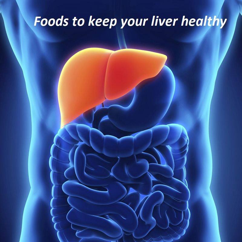 Foods to keep your liver healthy