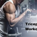 Tricep workouts: Which exercise to choose and why?